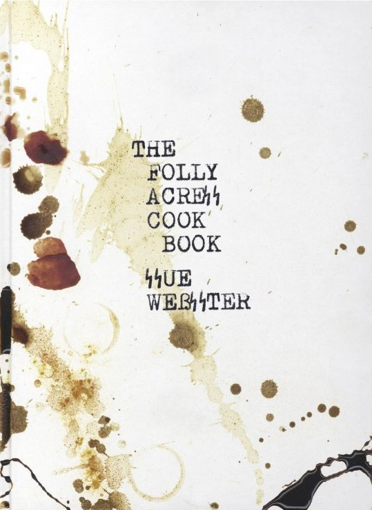 The Folly Acres Cook Book by Sue Webster