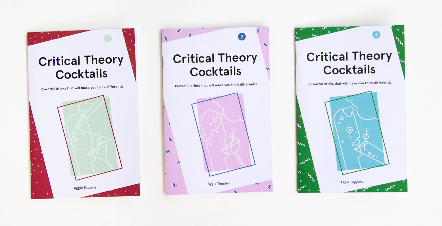 Critical Theory Cocktails vols. 1–3 by Aggie Toppins