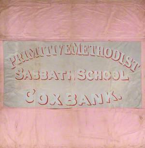 Banner from the Cox Bank Primitive Methodist Sabbath School