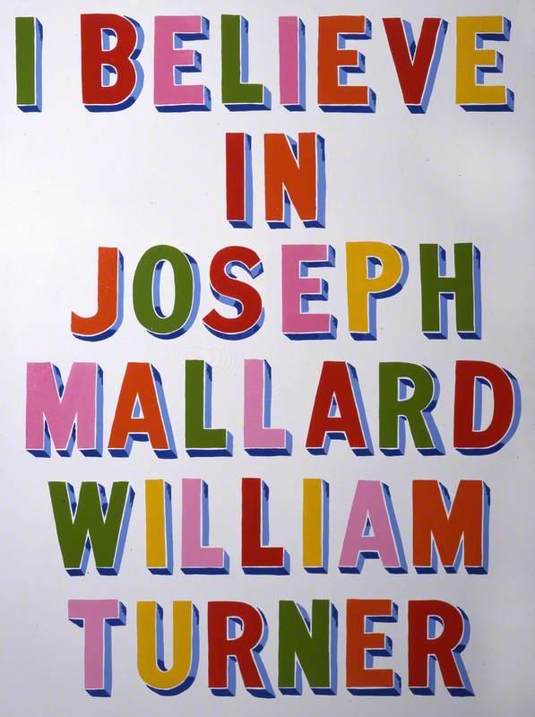 I Believe in Joseph Mallard William Turner