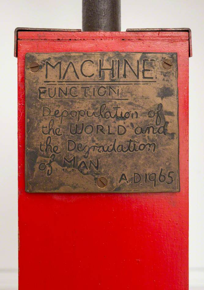 Machine AD '65. Function: Depopulation of the World and the Degradation of Man